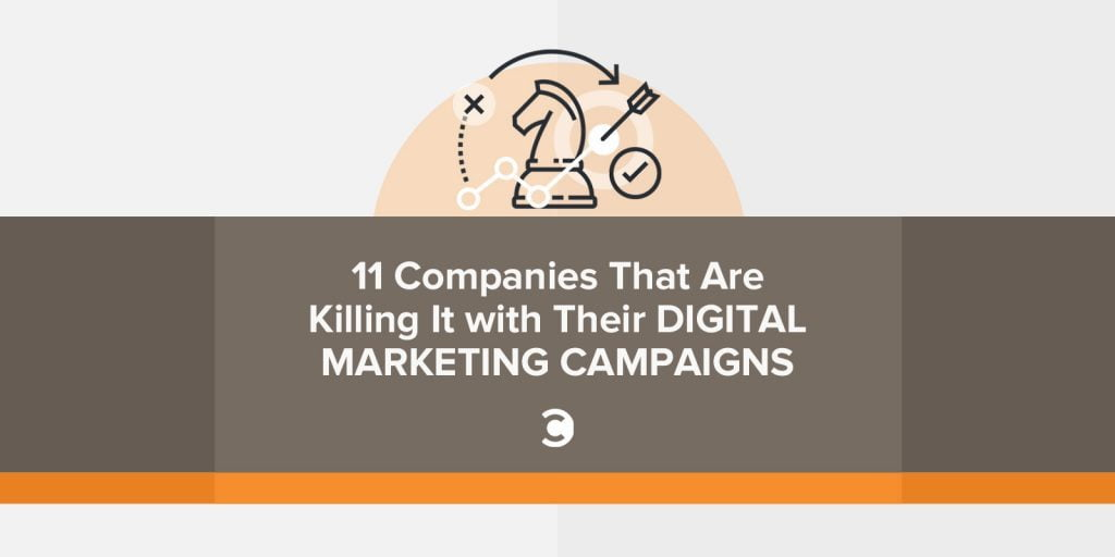 11 Companies That Are Killing It with Their Digital Marketing Campaigns 1024x512
