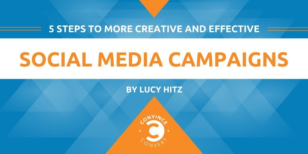 5 Steps to More Creative and Effective Social Media Campaigns 1024x512