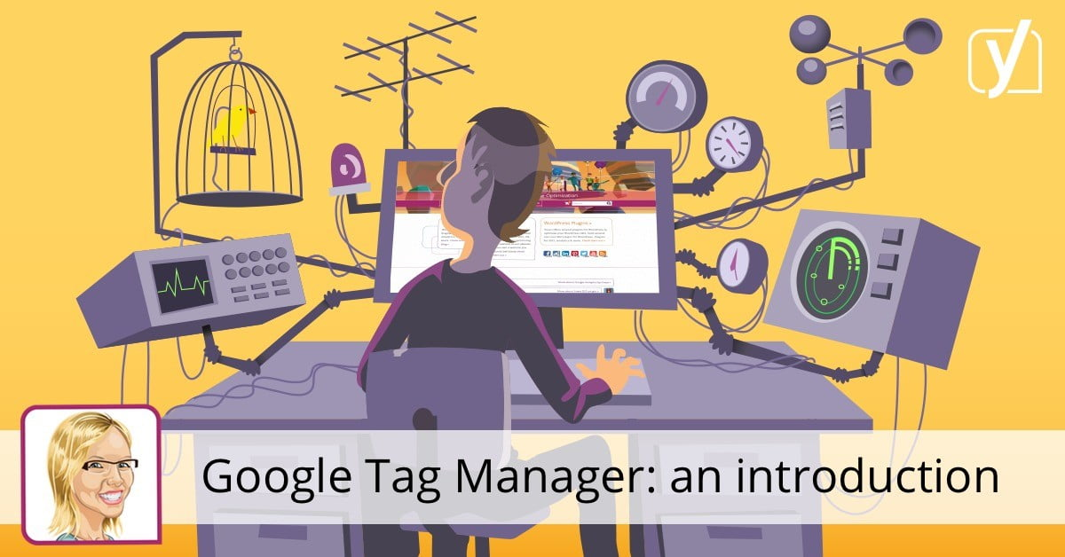 Google Tag Manager: an introduction • Yoast