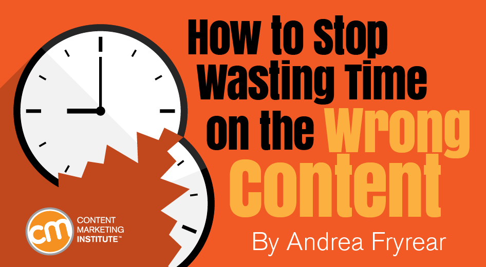how stop wasting time wrong content