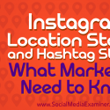 Instagram Location Stories and Hashtag Stories: What Marketers Need to Know : Social Media Examiner