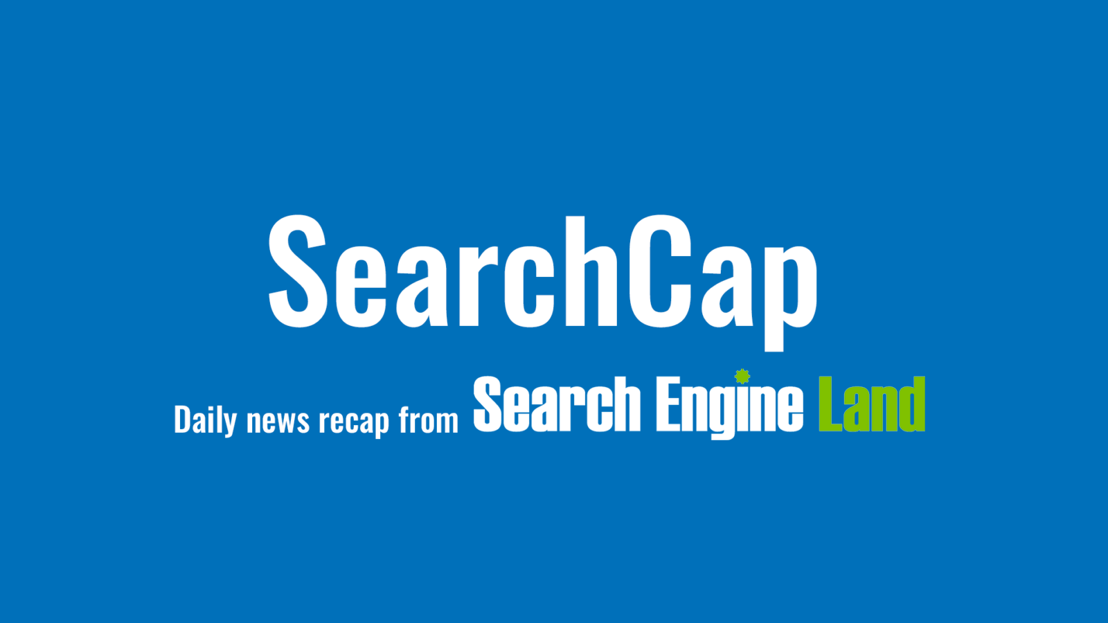 SearchCap: AdWords sitelinks update, e-commerce silos & PPC reach