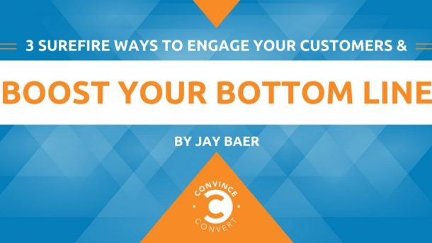 3 Surefire Ways to Engage Your Customers and Boost Your Bottom Line 1024x512