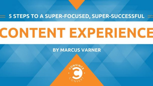 5 Steps to a Super Focused Super Successful Content Experience 1024x512