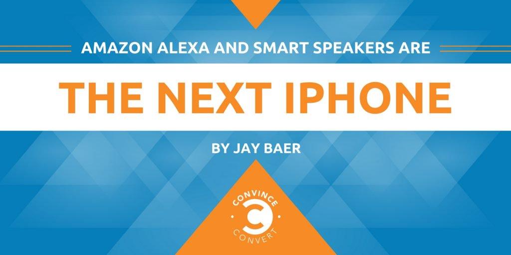 Amazon Alexa and Smart Speakers Are the Next iPhone