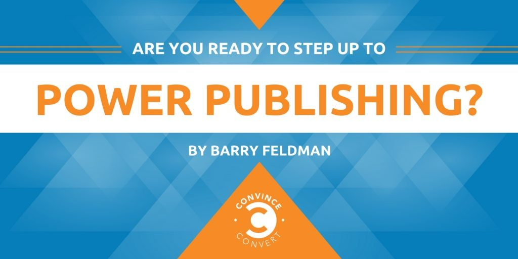 Are You Ready to Step Up to Power Publishing 1024x512