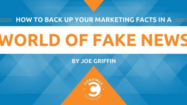 How to Back Up Your Marketing Facts in a World of Fake News 1024x512