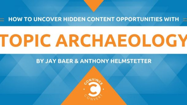 How to Uncover Hidden Content Opportunities with Topic Archaeology 1024x512