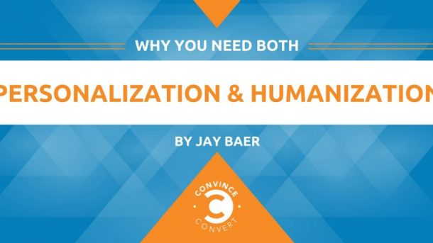 Why You Need Both Personalization and Humanization 1024x512