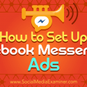 How to Set Up Facebook Messenger Ads : Social Media Examiner