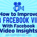 How to Improve Your Facebook Videos With Facebook Video Insights : Social Media Examiner
