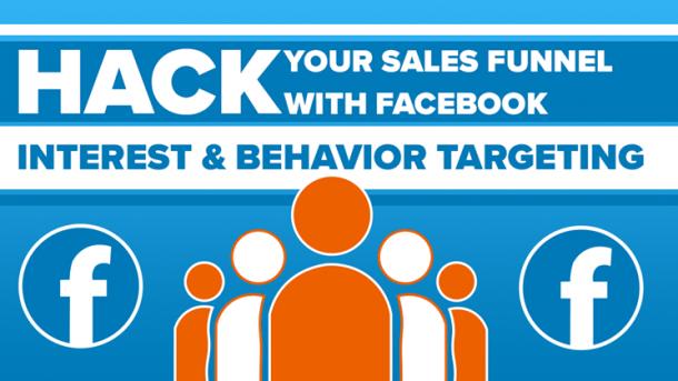 hack sales funnel facebook interest behavior targeting
