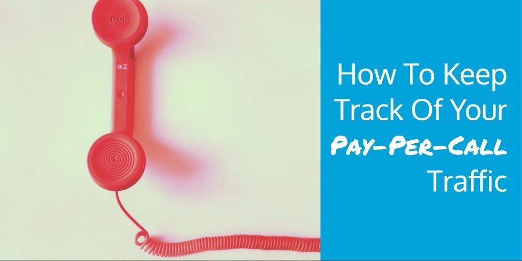 How To Keep Track Of Your Pay Per Call Traffic | Good To SEO