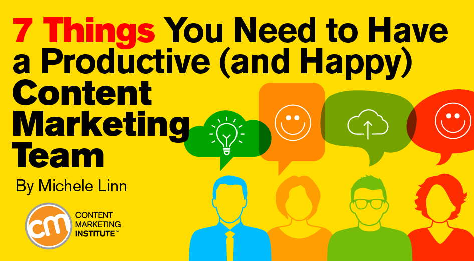 things need happy productive content marketing team