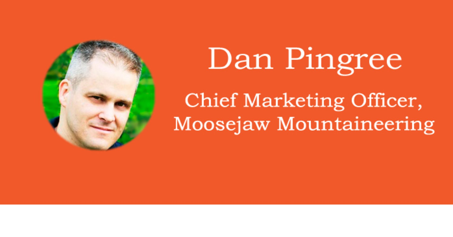 Moosejaw CMO Answers 4 Questions For Digital Innovators