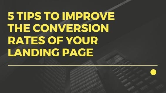 5 Tips to Improve the Conversion Rate of your Landing Page