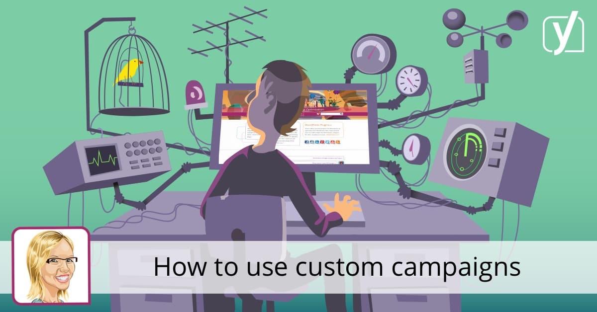 How to use custom campaigns • Yoast