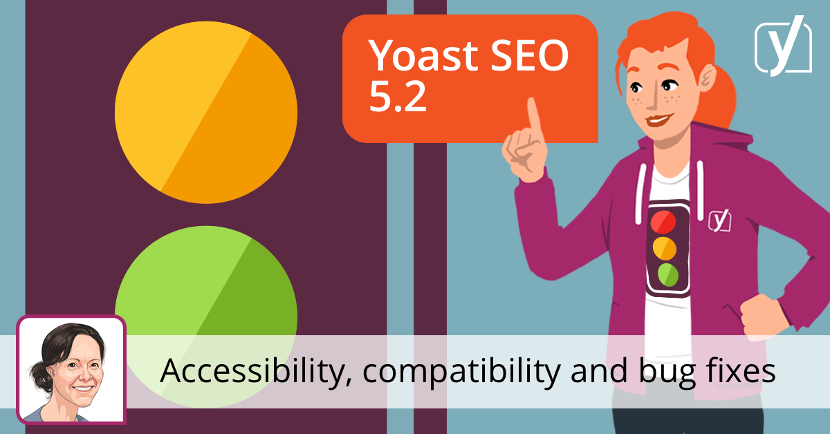 Accessibility, compatibility and bug fixes • Yoast