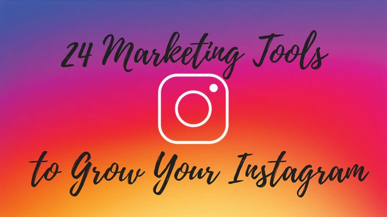 24 Instagram Marketing Tools for More Followers, Likes & Sales
