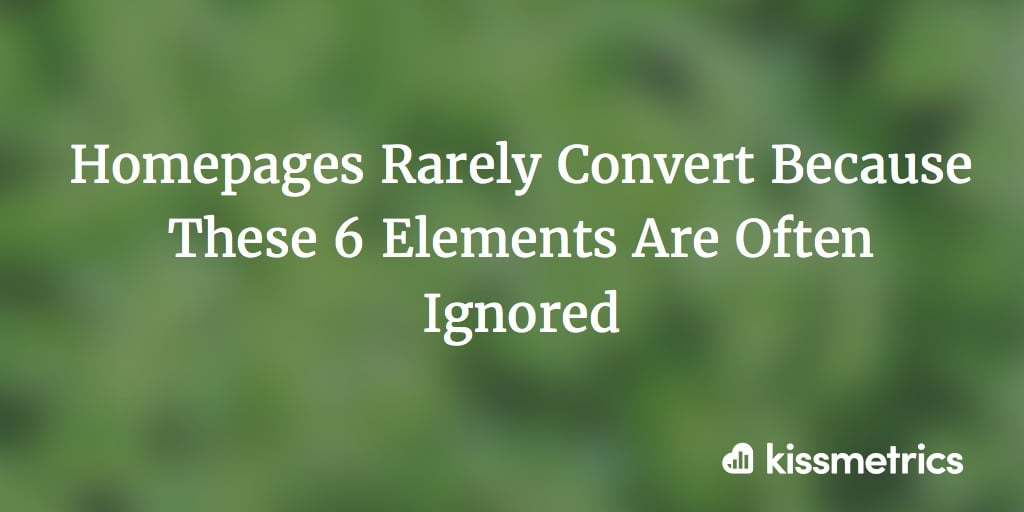 Homepages Rarely Convert Because These Elements Are Ignored