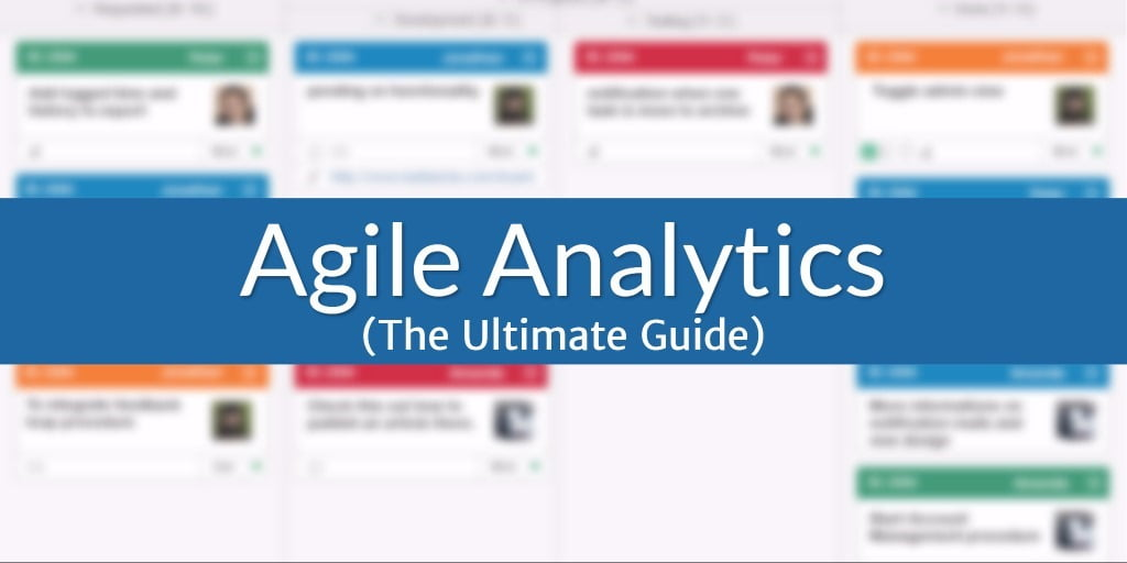 Agile Analytics – The Ultimate Guide
