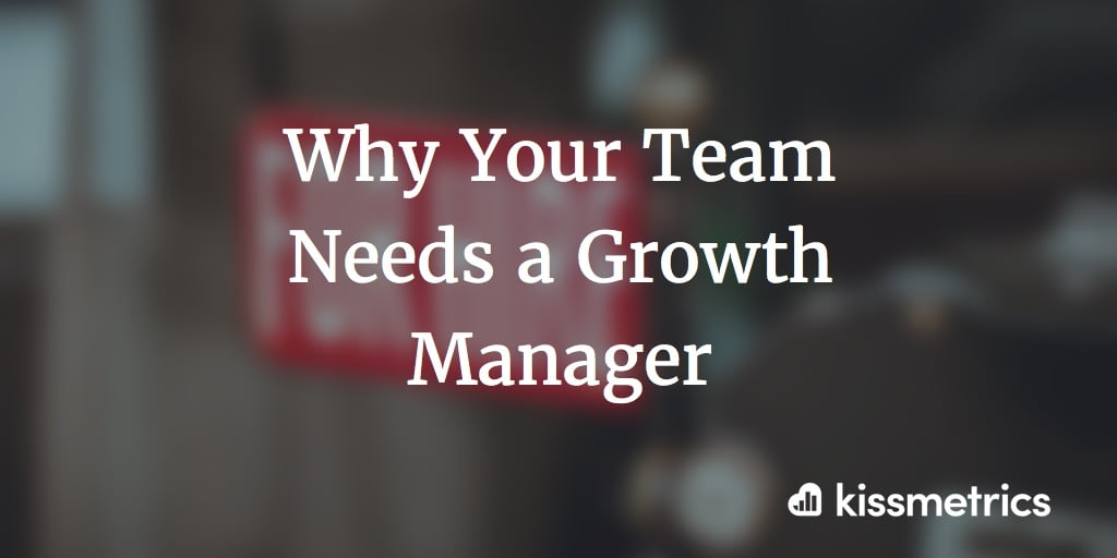 Why Your Team Needs a Growth Manager