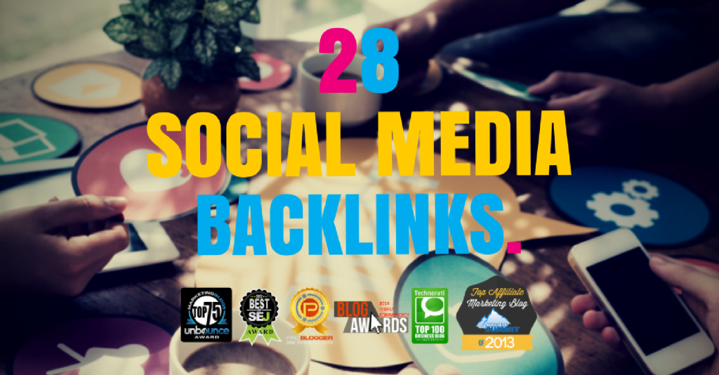 28 Social Media Backlinks To Increase Your Rankings
