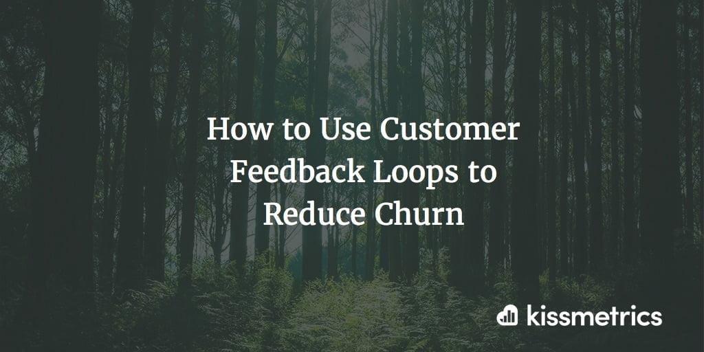 How to Use Customer Feedback Loops to Reduce Churn