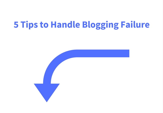 5 Tips to Handle Blogging Failure