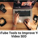 YouTube Tools improve video SEO | Business