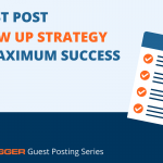 A Guest Post Follow Up Strategy for Maximum Success