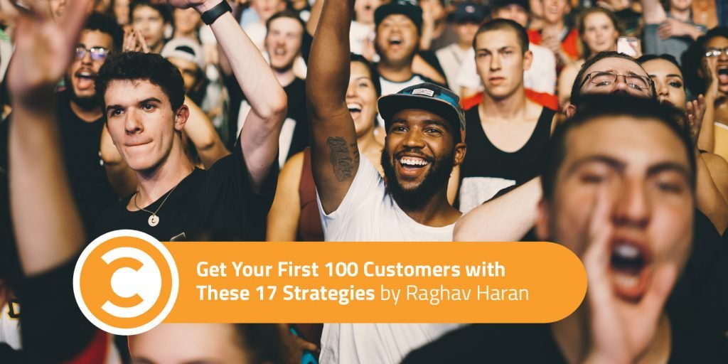 Get Your First 100 Customers with These 17 Strategies