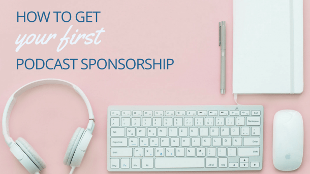 how to get your first podcast sponsorship. Black Bedroom Furniture Sets. Home Design Ideas