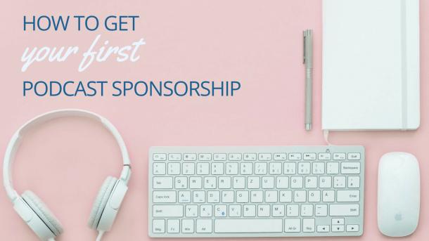 how to get your first podcast sponsorship. Black Bedroom Furniture Sets. Home Design Ideas