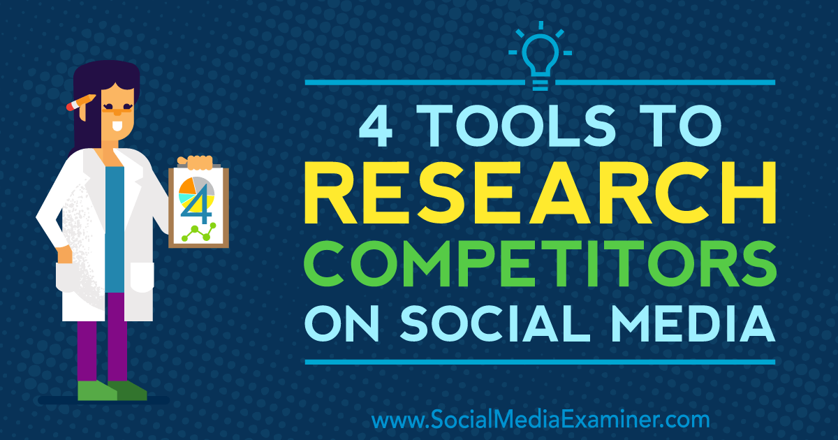 4 Tools to Research Competitors on Social Media : Social Media Examiner