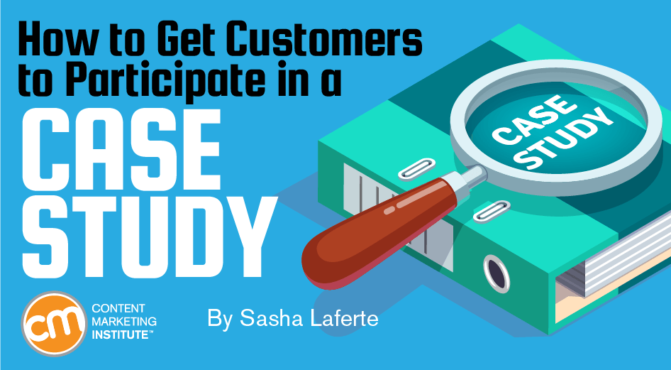 How to Get Customers to Participate in a Case Study