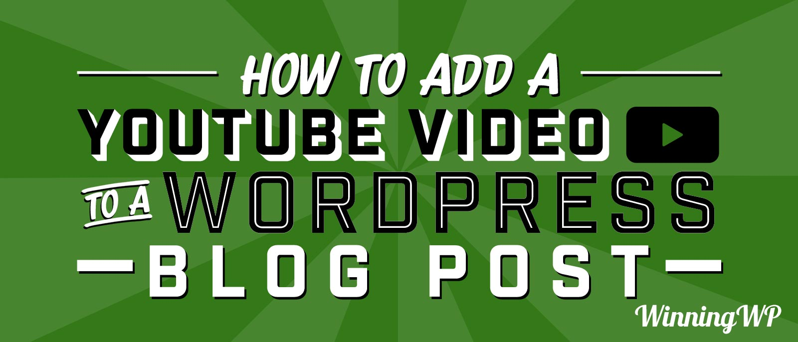 How to Add a YouTube Video to a WordPress Blog Post (YouTube Video)