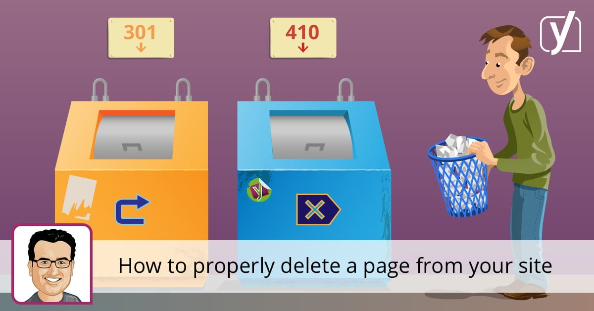 How to properly delete a page from your site • Yoast