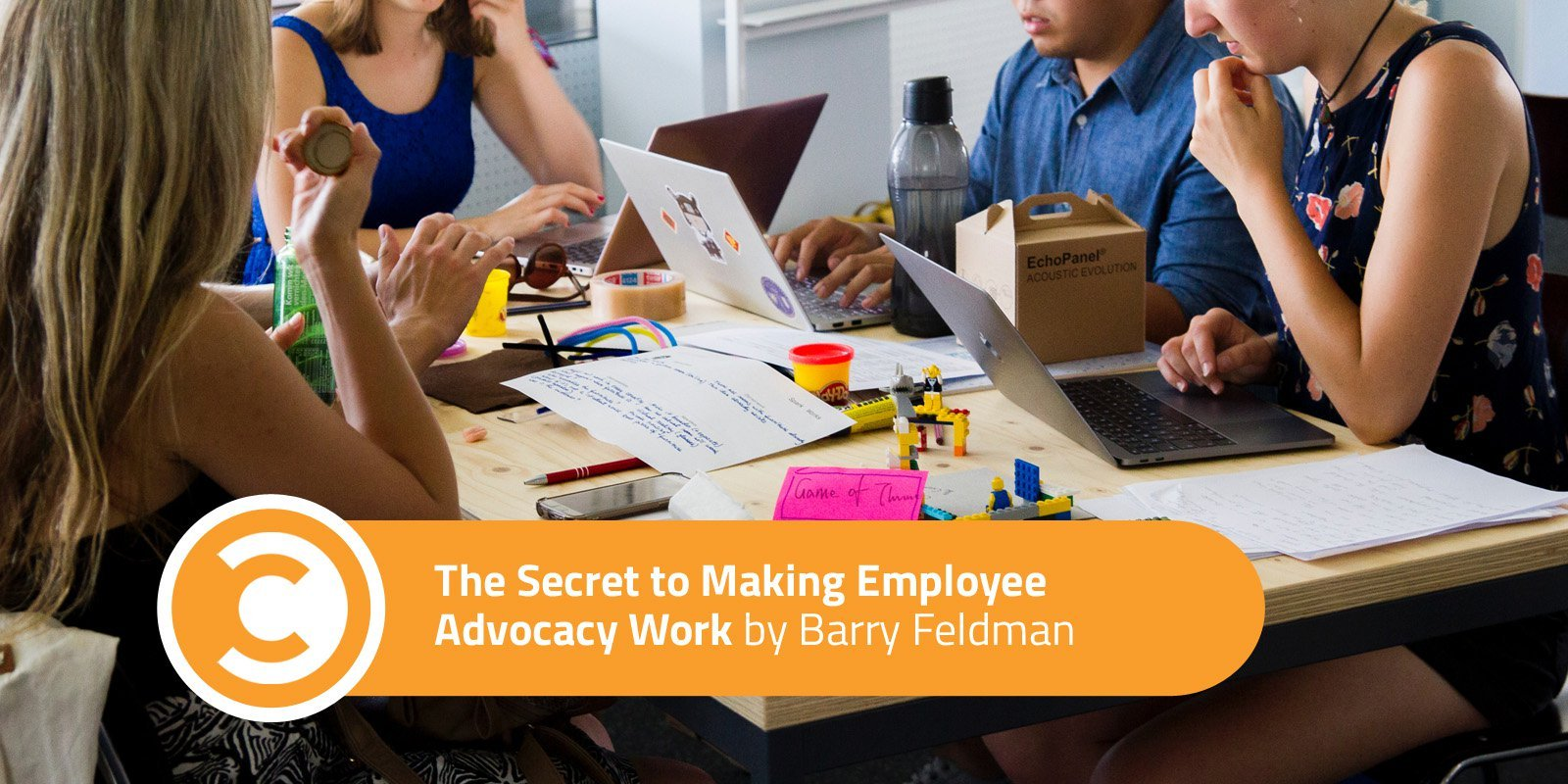 The Secret to Making Employee Advocacy Work