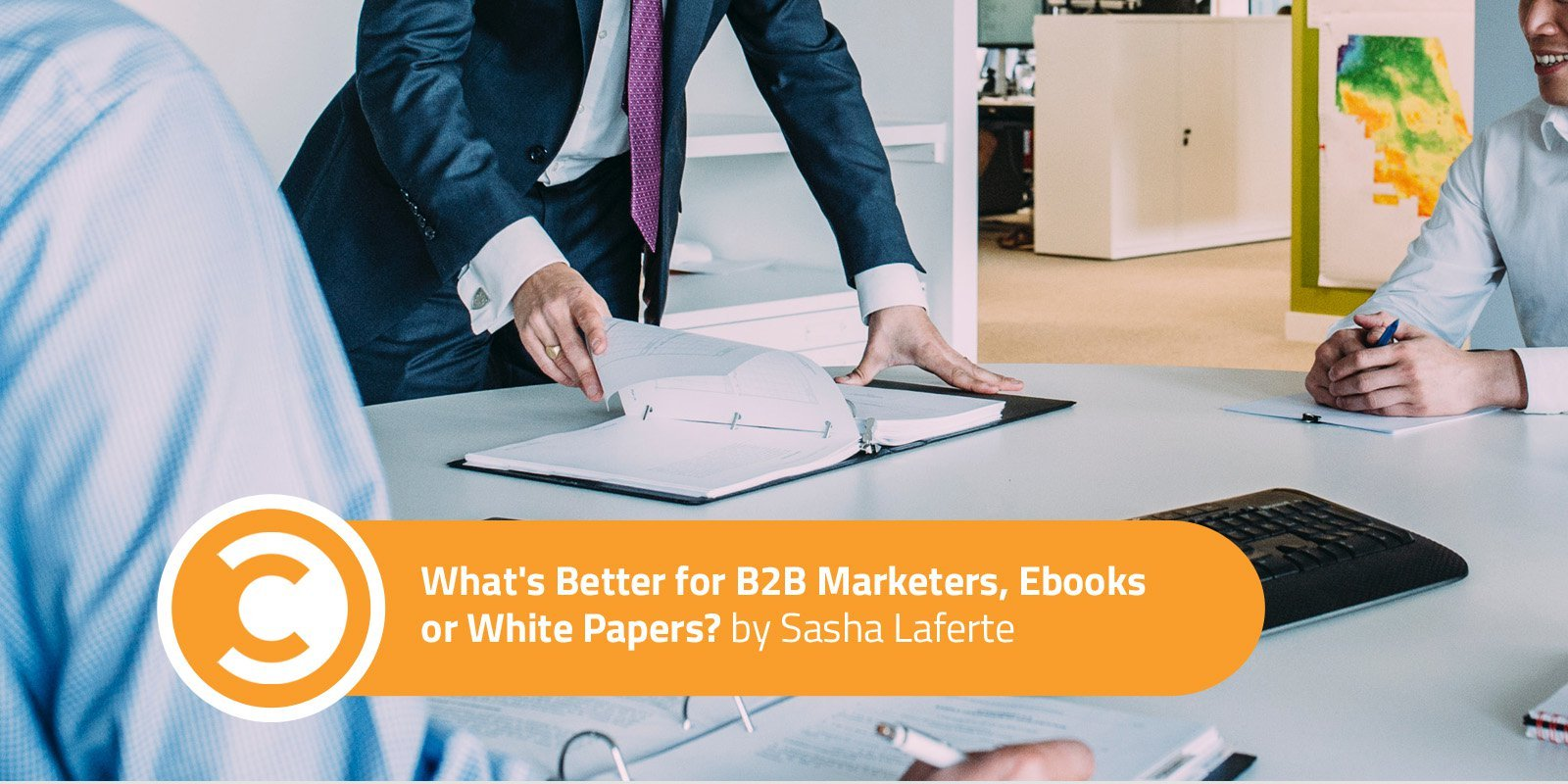 What's Better for B2B Marketers, Ebooks or White Papers?