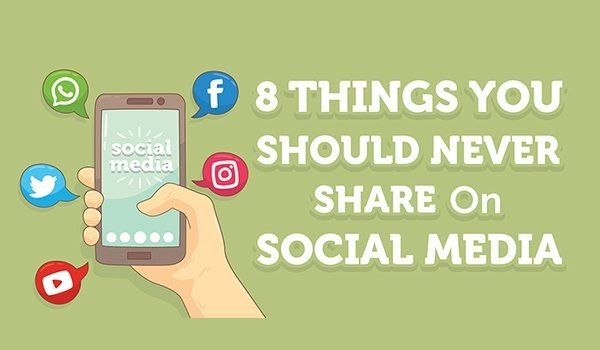 8 Things You Should Never Share on Social Media [Infographic] | Social Media Today