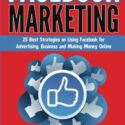 Facebook Marketing: 25 Best Strategies on Using Facebook for Advertising & Making Money Online *FREE BONUS Preview 'SEO 2016' Included! (Social Media, … Marketing Strategies, Passive Income)