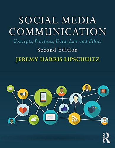 Social Media Communication Concepts Practices Data Law And Ethics