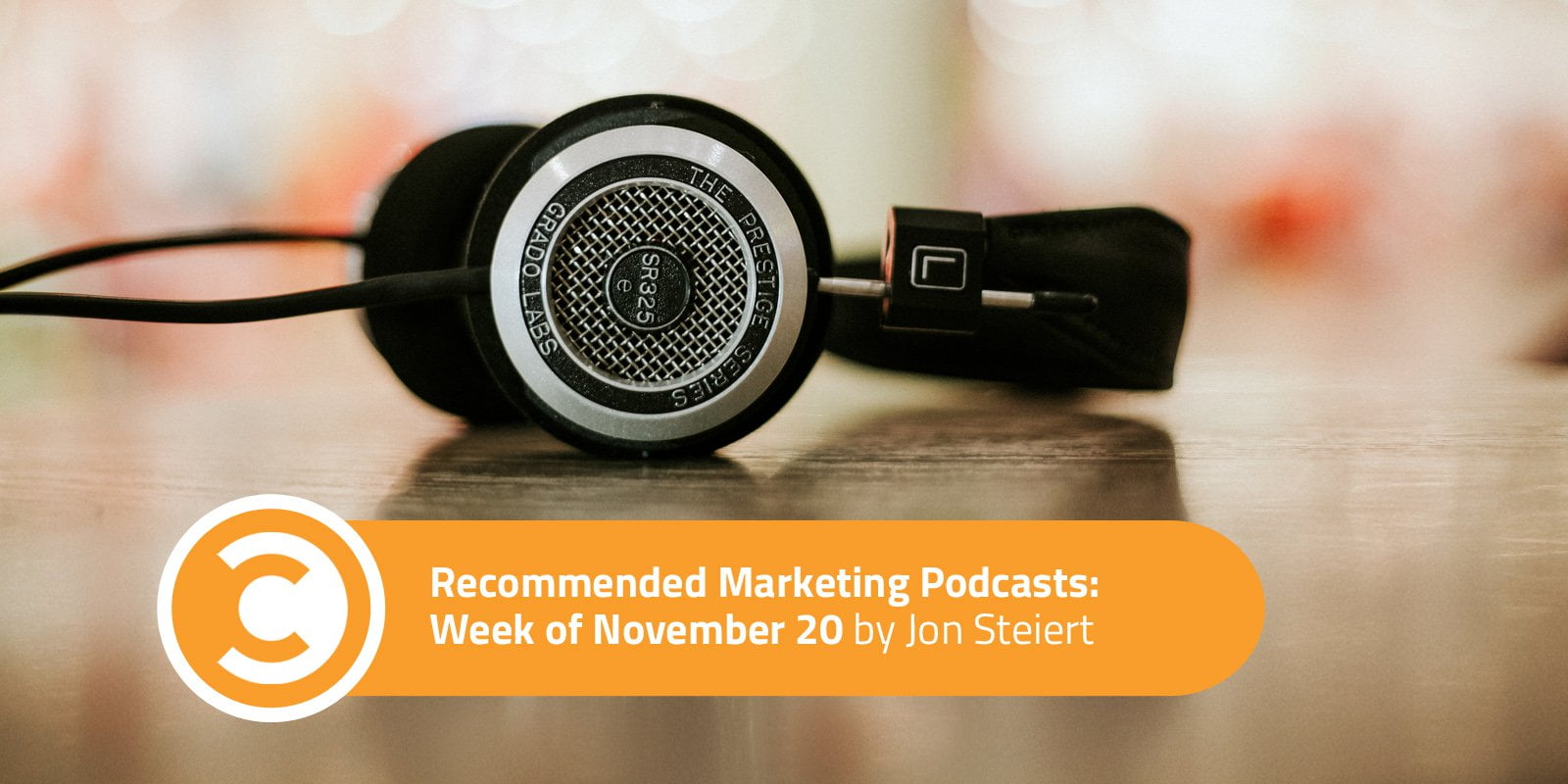 Recommended Marketing Podcasts: Week of November 20