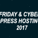 All The Best Black Friday WordPress Hosting Deals & Discounts for 2017