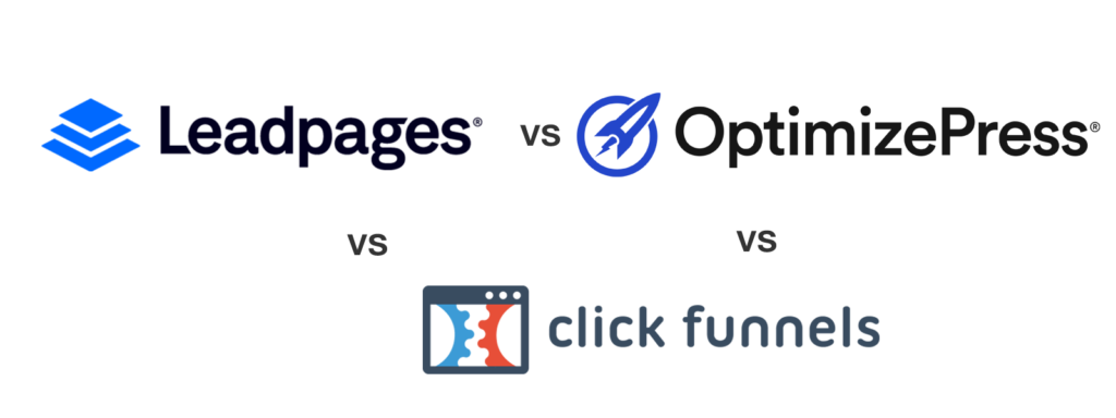 Leadpages, OptimizePress, or ClickFunnels - Which is the