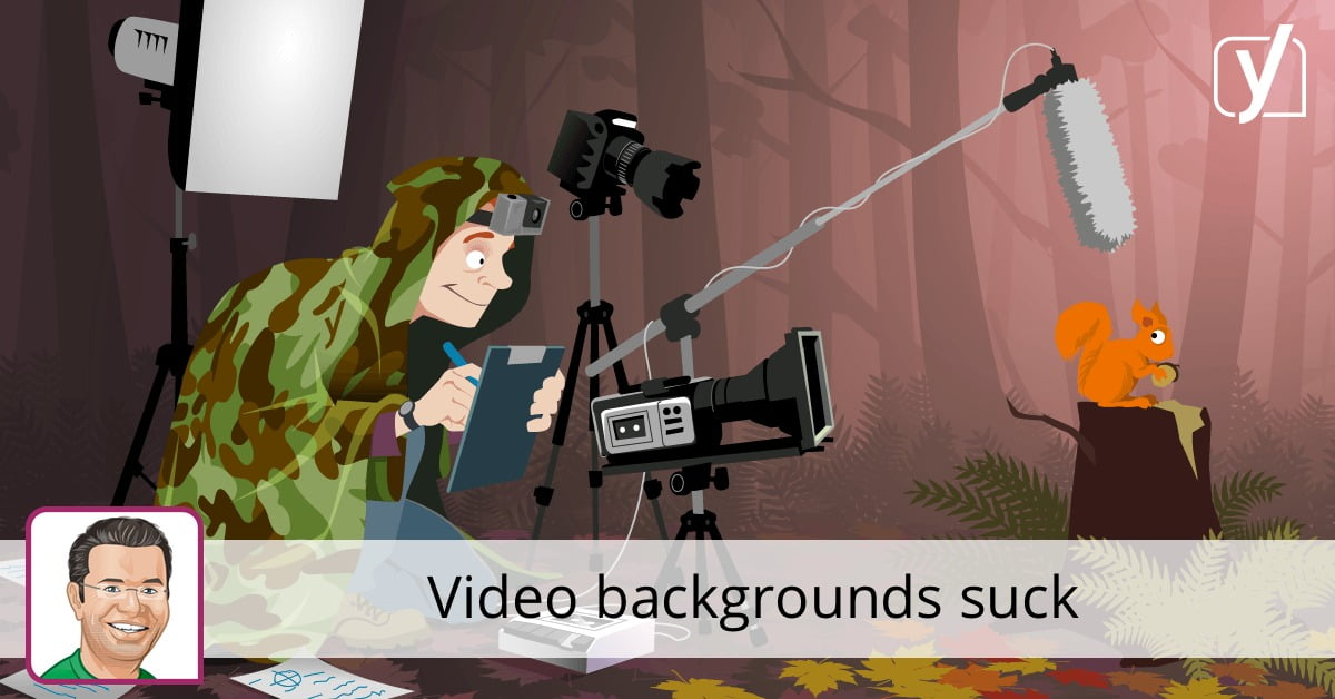 Video backgrounds suck. Ban them from your website • Yoast