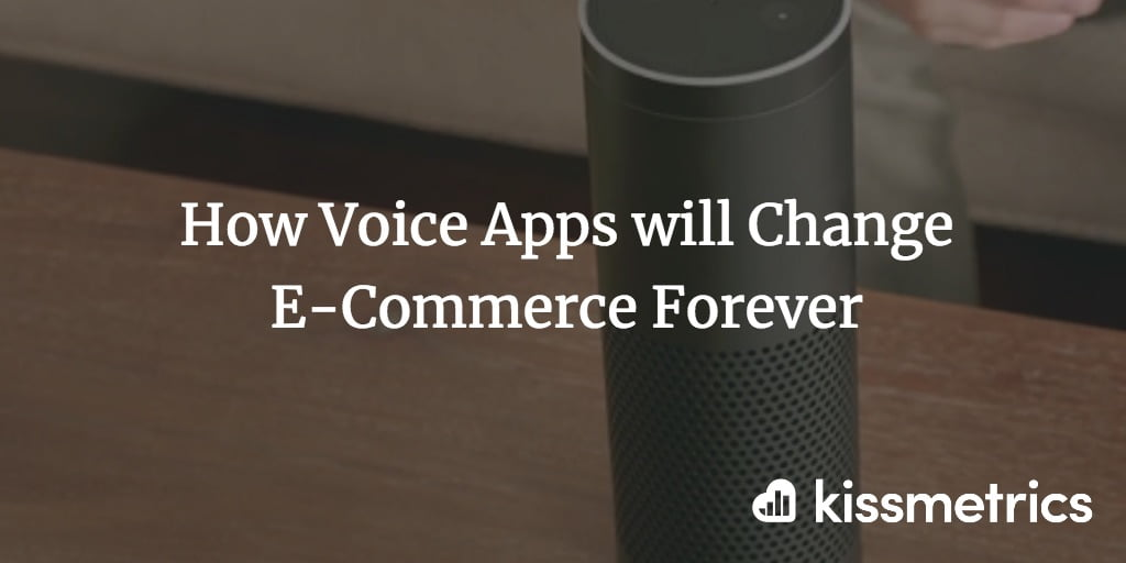 How Voice Apps will Change E-Commerce Forever