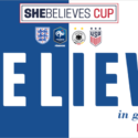 World Soccer Powers USA, Germany, England and France Set for 2018 SheBelieves Cup