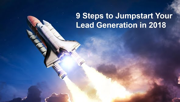 9 Steps to Jumpstart Your Lead Generation in 2018